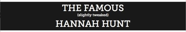 the famous hannah hunt